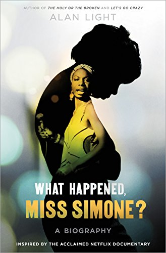 What Happened Miss Simone? por Alan Light