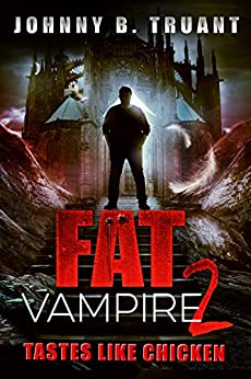 Fat Vampire 2: Tastes Like Chicken by [Truant, Johnny B.]