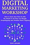 #10: Digital Marketing Workshop: How to Earn Your First 1,000 Per Month in 30 Days via Shopify Dropshipping and Domain Name Flipping