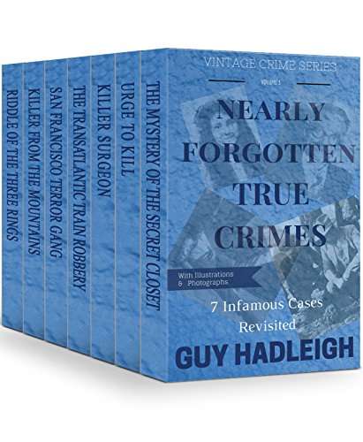Nearly Forgotten True Crimes: 7 Infamous Cases Revisited (Vintage Crime Series Book Book 3) (English Edition)