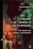 Comparer le Canada et les Amériques : des racines aux réseaux transculturels