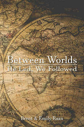 Between Worlds: He Led, We Followed (English Edition) eBook: Emily ...