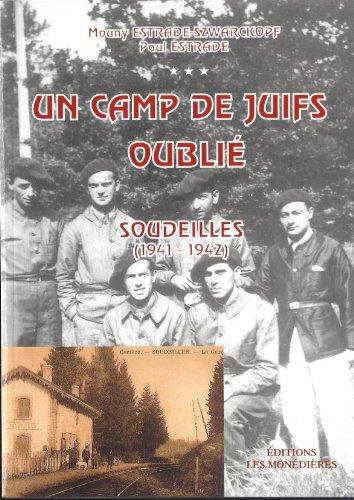 Un camp de Juifs oublié : Soudeilles (1941-1942) par Mouny Estrade-Szwarckopf, Paul Estrade