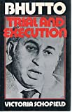 Bhutto: Trial and Execution