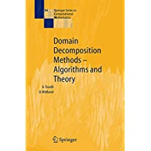Domain Decomposition Methods - Algorithms and Theory (Springer Series in Computational Mathematics, Band 34)