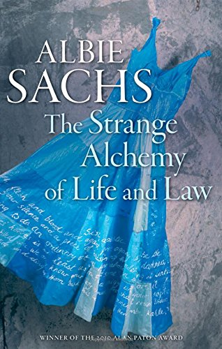 The Strange Alchemy of Life and Law por Albie Sachs