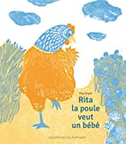 Rita la poule veut un bébé | Angeli, May. Auteur. Illustrateur