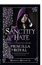 The Sanctity Of Hate (Medieval Mystery) by Priscilla Royal (2013-06-01)