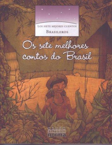 Los Siete Mejores Cuentos Brasileros (Coleccion los Siete Mejores Cuentos) por Maite Yie