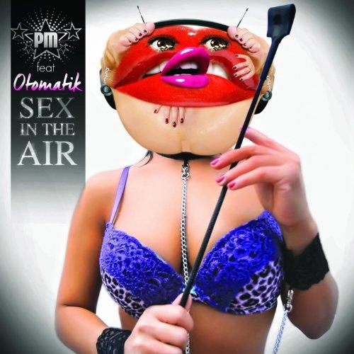 Sex in the Air (Radio Version) [feat. Otomatik]