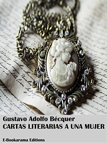 Cartas literarias a una mujer por Gustavo Adolfo Bécquer