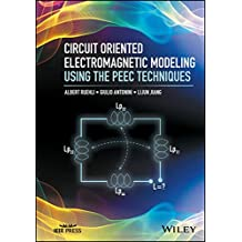 Circuit Oriented Electromagnetic Modeling Using the PEEC Techniques (Wiley - IEEE, Band 1)