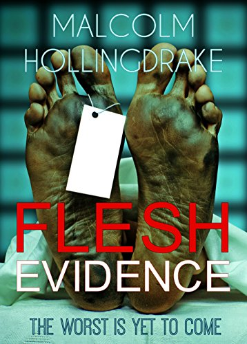 Flesh Evidence: a heart-stopping crime thriller by [Hollingdrake, Malcolm]