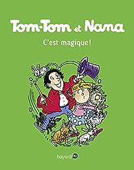 Tom-Tom et Nana, tome 21 : C'est magique ! par Bernadette Després