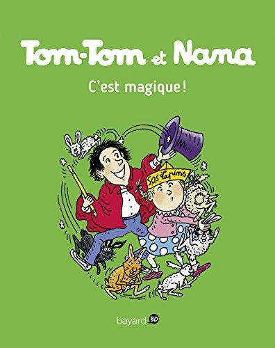 Tom-Tom et Nana, Tome 21: C'est magique ! par Jacqueline Cohen