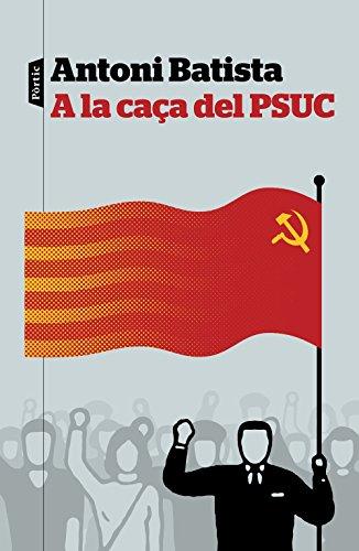 A la caça del PSUC (P.VISIONS)