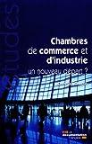 Les chambres de commerce et d'industrie - Un nouveau départ ?...