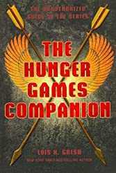 The Hunger Games Companion: The Unauthorized Guide to the Series by Lois H. Gresh (2011-11-08)