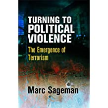 Turning to Political Violence: The Emergence of Terrorism