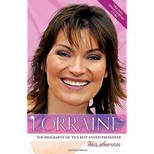 Lorraine - The True Story of Britain's Best-loved TV Presenter