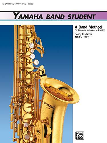 Yamaha Band Student, Bk 3: E-Flat Baritone Saxophone (Yamaha Band Method)