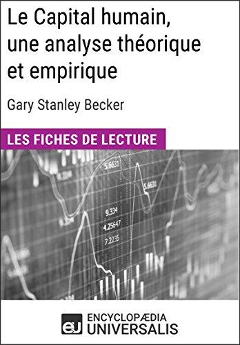 Le Capital humain, une analyse théorique et empirique de Gary Stanley Becker: Les Fiches de lecture d'Universalis
