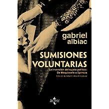 Sumisiones voluntarias: La invención del sujeto político: De Maquiavelo a Spinoza (Ventana Abierta)