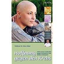 Hoffnung gegen den Krebs: MeineneuenMethodengegenProstata-CaundandereKrebsarten