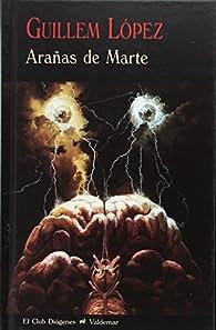 Arañas de Marte par Guillem López Arnal