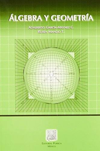 Algebra y Geometria/Algebra and Geometry por Adalberto Garcia Maynez
