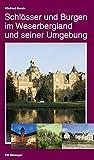 Schlösser und Burgen im Weserbergland und seiner Umgebung - Winfried Mende