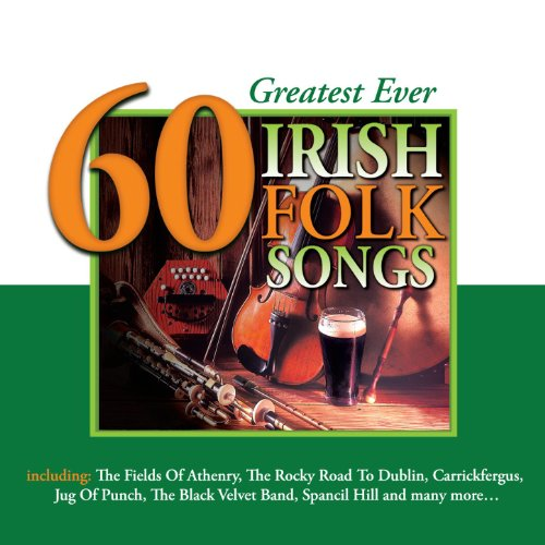 60 Greatest Ever Irish Folk Songs