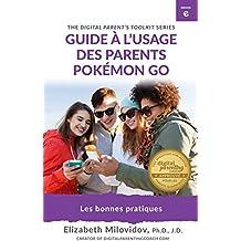 Pokémon Go: Guide à l'usage des parents: Les bonnes pratiques (French Edition)