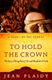 Image de To Hold the Crown: The Story of King Henry VII and Elizabeth of York