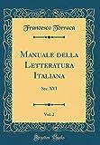 Manuale della Letteratura Italiana, Vol. 2: Sec. XVI (Classic Reprint)