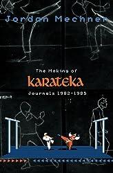 The Making of Karateka: Journals 1982-1985