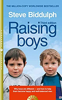 Raising Boys: Why Boys are Different - and How to Help them Become Happy and Well-Balanced Men: Why Boys Are Different - And How to Help Them Become Happy and Well-balanced Men von [Biddulph, Steve]