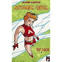 Atomic Girl et Moi
