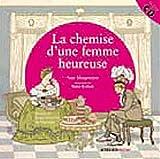 chemise d'une femme heureuse (La) | Morgenstern, Susie (1945-....). Auteur