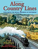 Along Country Lines: Exploring the Rural Railways of Yesterday
