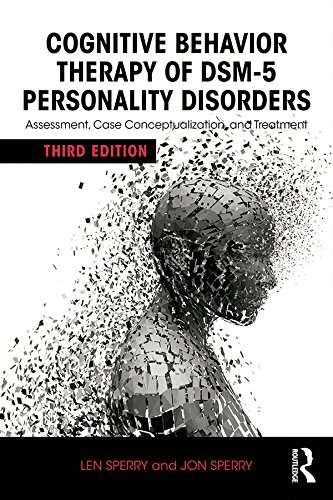 Cognitive Behavior Therapy of DSM-5 Personality Disorders: Assessment, Case Conceptualization, and Treatment (English Edition)