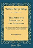 The Religious Movement of the Eumenides: Theses Submitted in Partial Fulfillment of the Requirements for the Degree of Master of Arts in the Classics ... of Illinois, 1911 (Classic Reprint)
