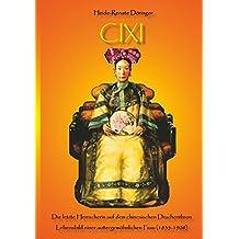 Cixi: Die letzte Herrscherin auf dem chinesischen Drachenthron