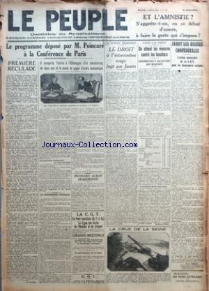 PEUPLE (LE) [No 728] du 03/01/1923 - ET L'AMNISTIE ? S'APPRETE-T-ON, EN CE DEBUT D'ANNEE, A FAIRE LE GESTE QUI S'IMPOSE ? - LE PROGRAMME DEPOSE PAR M. POINCARE A LA CONFERENCE DE PARIS - PREMIERE RECULADE PAR M. HARMEL - IL COMPORTE L'OCTROI A L'ALLEMAGNE D'UN MORATORIUM DE DEUX ANS ET LA SAISIE DE GAGES D'ORDRE ECONOMIQUE - LE PROGRAMME FRANCAIS - FROSSARD AURAIT DEMISSIONNE - LA PARTICIPATION DE LA LIGUE - LE DROIT A L'INTERVENTION ROUGE JUGE PAR JAURES PAR M. L. - ON ATTEND LES MESURES CONTR