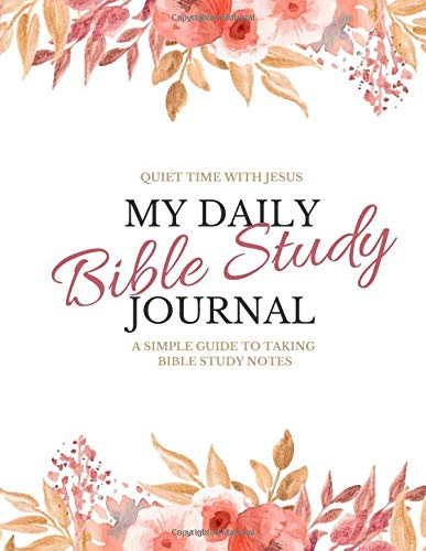 My Daily Bible Study Journal: A Simple Guide to Taking Bible Study Notes