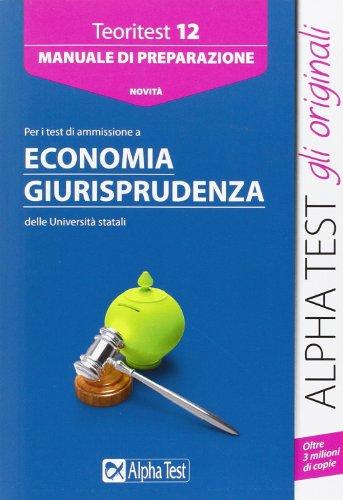 Alpha Test. Teoritest 12. Manuale per i test di ammissione a Economia e Giurisprudenza