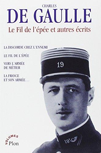 Le Fil de l'épée et autres écrits par Charles de Gaulle