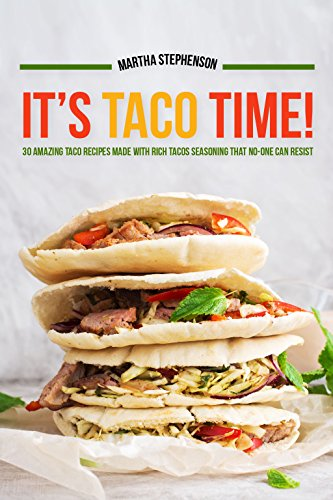 its-taco-time-30-amazing-taco-recipes-made-with-rich-tacos-seasoning-that-no-one-can-resist-english-