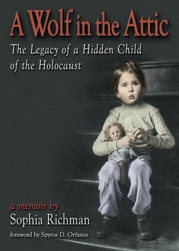 A Wolf in the Attic: The Legacy of a Hidden Child of the Holocaust by Sophia Richman (2002-01-13)