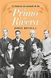La historia no contada de los Primo de Rivera par Jorge Bonilla